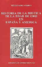 9788479141202: Historia de la mística de la Edad de Oro en España y América