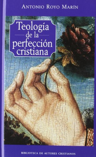 Teología de la perfección cristiana (Hardback) - Antonio Royo Marín