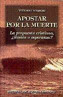 9788479141752: Apostar por la muerte.: La propuesta cristiana, ¿ilusión o esperanza? (NORMAL)