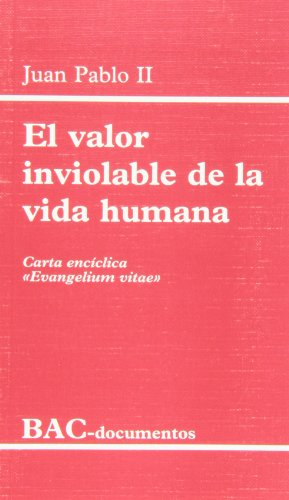 9788479141790: El valor inviolable de la vida humana. Carta encíclica