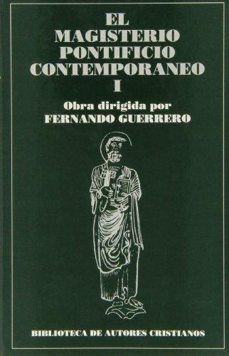 El magisterio pontificio contemporáneo. I: Colección de encíclicas y documentos desde León XIII a Juan Pablo II. I: Escritura, dogma, moral, Sagrada Escritura, espiritualidad - Fernando Guerrero (dir.)