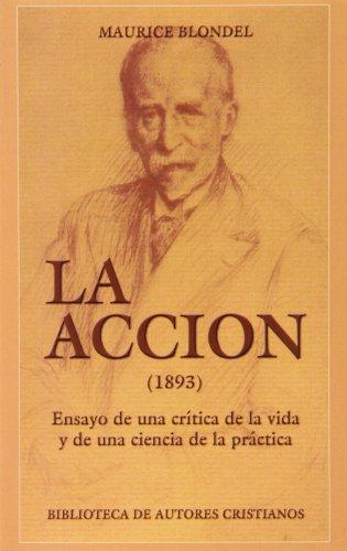9788479142117: La Acción (1893). Ensayo de una crítica de la vida y de una ciencia de la práctica (NORMAL)