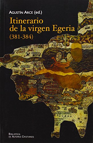 9788479142193: Itinerario de la Virgen Egeria (381-384)