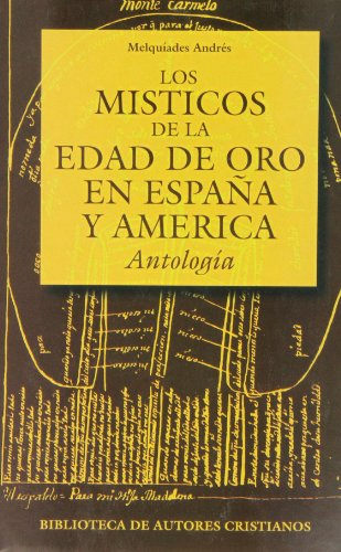 Los místicos de la Edad de Oro en España y América - Andrés Martín, Melquiades