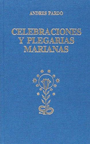 Celebraciones y plegarias marianas - Varios autores