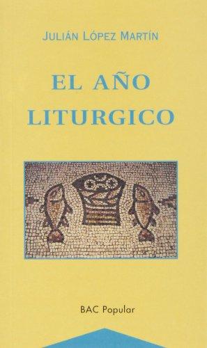 9788479143121: El año litúrgico : historia y teología de los tiempos festivos cristianos