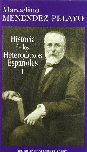 9788479143411: Historia de los heterodoxos españoles. I: España romana y visigoda. Periodo de la Reconquista. Erasmistas y protestantes