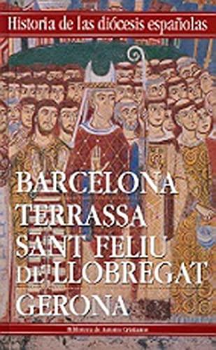 9788479143558: Historia de las diócesis españolas: Iglesias de Barcelona, Terrassa, Sant Feliu de Llobregat y Gerona: 2