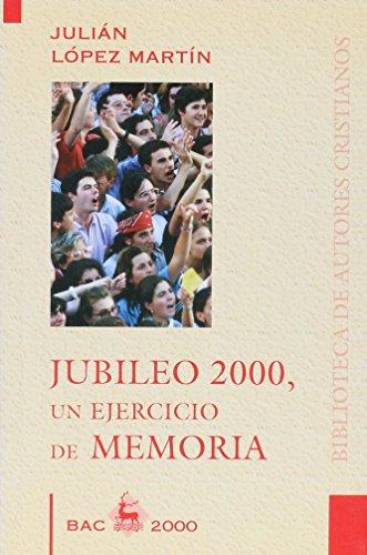 Jubileo 2000, Un Ejercicio De Memoria: J. López Martín