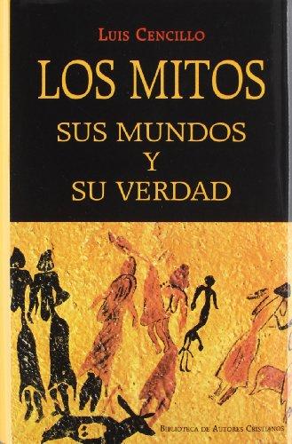 9788479143855: Los mitos, sus mundos y su verdad