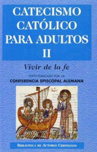 9788479143893: Catecismo católico para adultos. II: Vivir de la fe: 2 (NORMAL)