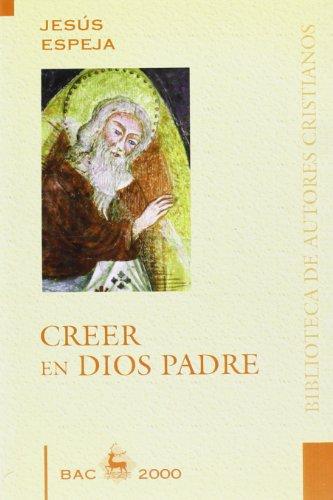 Creer en Dios Padre (BAC 2000): Espeja Pardo, Jesús