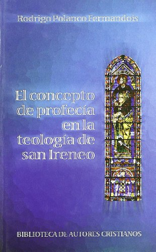 9788479144166: El concepto de profecía en la teología de San Ireneo (FUERA DE COLECCIÓN)