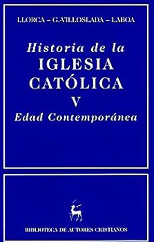 Historia de la Iglesia católica. Tomo V. Edad contemporánea - Bernardino Llorca, Ricardo García Villoslada; Juan MAría Laboa