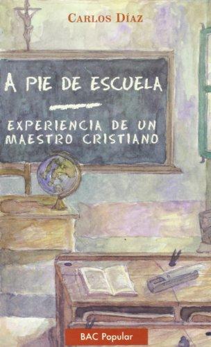 9788479144319: A pie de escuela. Experiencia de un maestro cristiano (POPULAR)
