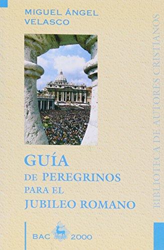 Guía de peregrinos para el jubileo romano: Velasco, Miguel Ángel