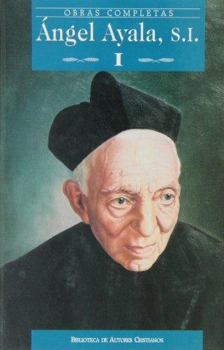 9788479144524: Obras completas de Ángel Ayala, S.I. I: 1 (NORMAL)