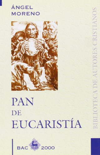9788479144579: Pan de Eucaristía (BAC 2000)