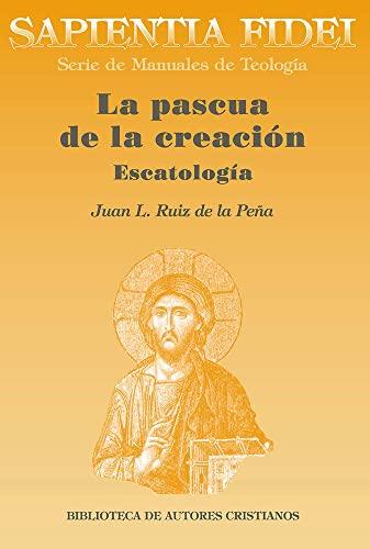La pascua de la creacià n: Ruiz de la Peña, Juan Luis