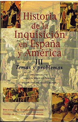 9788479144968: Historia de la Inquisicion en Espana y America - Tomo III - Volume 3 only : Temas y problemas