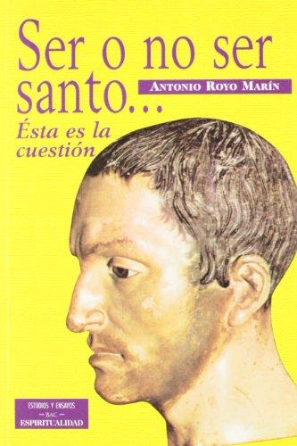 9788479144999: Ser o no ser santo-- : ésta es la cuestión