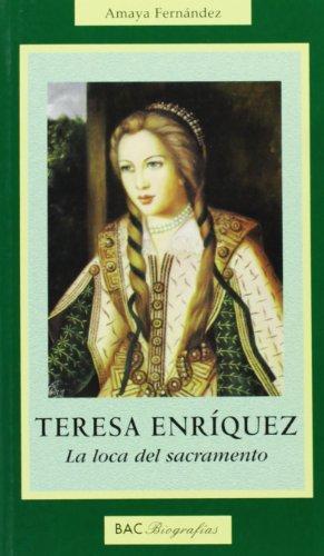 9788479145156: Teresa Enríquez. La loca del sacramento