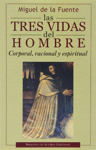 9788479145217: Las tres vidas del hombre. Corporal, racional y espiritual (NORMAL)