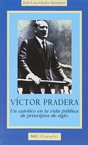 Víctor Pradera. Un católico en la vida pública de principios de siglo.: José Luis Orella Martínez