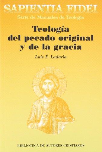 TeologÃa del pecado original y de la gracia: Ladaria, Luis F.