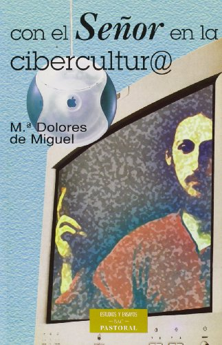 9788479145859: Con el señor en la cibercultura : retos y esperanzas