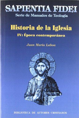 9788479146016: Historia de la Iglesia. IV: Época contemporánea: 4 (SAPIENTIA FIDEI)