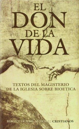 9788479146405: El don de la vida: Textos del Magisterio de la Iglesia sobre bio�tica