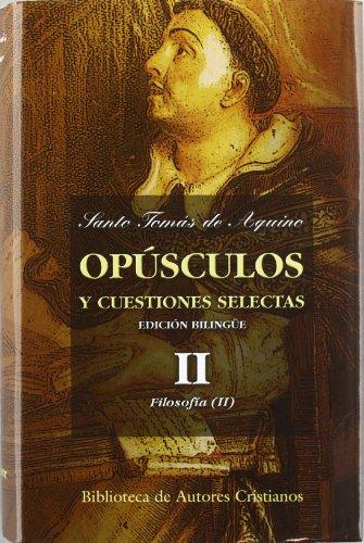 9788479146665: Opúsculos y cuestiones selectas de Santo Tomás de Aquino vol. 2 - Filosofía (II)