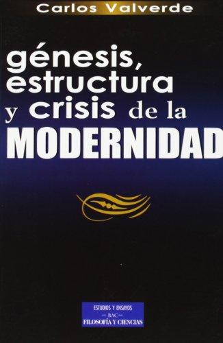9788479146757: Génesis, estructura y crisis de la modernidad