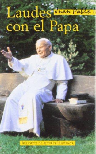 Laudes con el Papa. Las Catequesis de Juan Pablo II sobre los salmos y cánticos de laudes.: ...