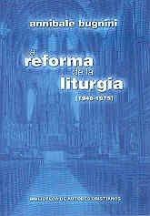 9788479146924: La reforma de la liturgia (1948-1975)