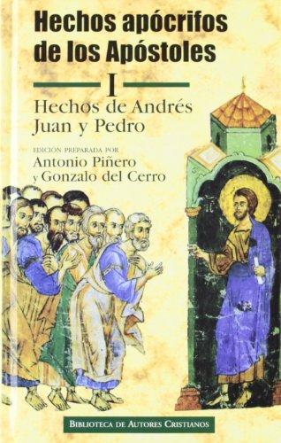 9788479147174: Hechos apócrifos de los Apóstoles. I: Hechos de Andrés, Juan y Pedro: 1 (NORMAL)