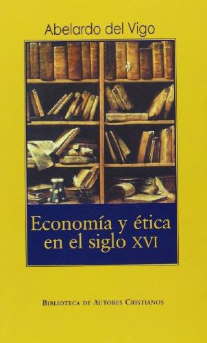 9788479148232: Economía y ética en el siglo XVI.: Estudio comparativo entre los Padres de la Reforma y la teología española (NORMAL)