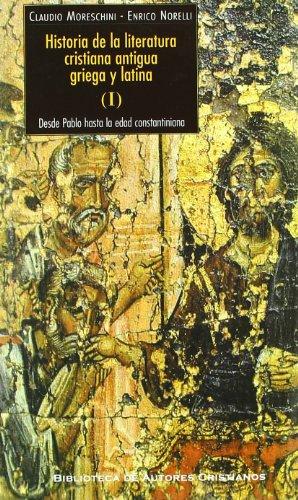 9788479148522: Historia de la literatura cristiana antigua griega y latina. Vol. I: Desde Pablo hasta la edad constantiniana