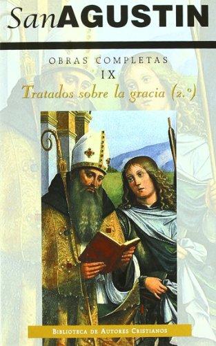 9788479148560: Obras completas de San Agustín. IX: Escritos antipelagianos (2.º): Tratados sobre la gracia, 2: Cuestiones diversas a Simpliciano. De los méritos y ... actas del proceso contra Pelagio: 79 (NORMAL)