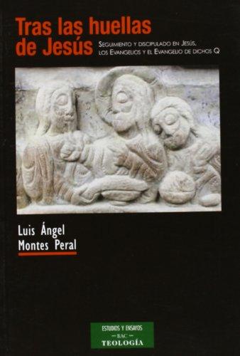 Tras las huellas de Jesús. Seguimiento y: Luis Angel Montes