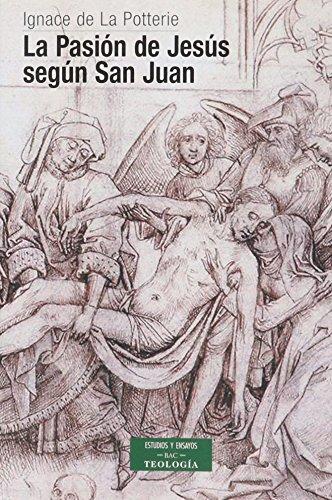9788479148850: La Pasión de Jesús según San Juan : texto y espíritu