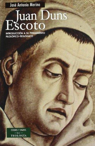 Juan Duns Escoto : introducción a su: José Antonio Merino