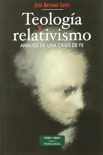 9788479149062: Teología y relativismo: Análisis de una crisis de fe (ESTUDIOS Y ENSAYOS)