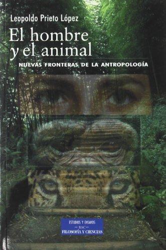 9788479149291: El hombre y el animal. Nuevas fronteras de la antropologia