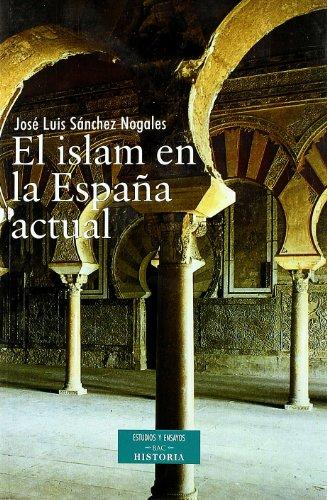 9788479149338: El Islam en la España actual (ESTUDIOS Y ENSAYOS)