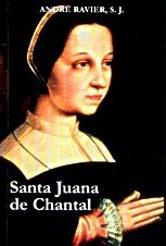 9788479149468: Juana de Chantal : la mujer y la santa