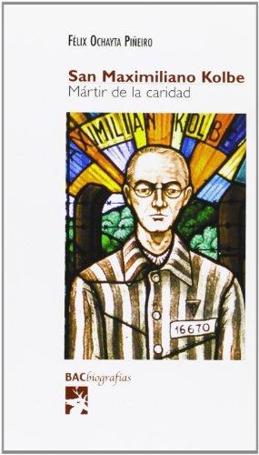 9788479149550: San Maximiliano Kolbe : mártir de la caridad