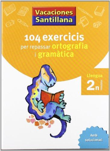 9788479181536: Vacaciones Santillana, 104 exercicis per repasar ortografia i gramatica, llengua, 2º Primària