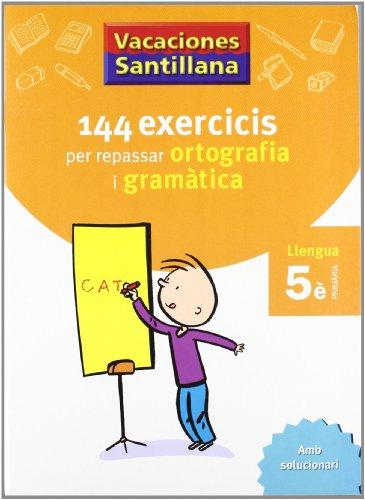 9788479182250: VACACIONES SANTILLANA 144 EXERCICIS PER REPASSAR ORTOGRAFIA I GRAMATICAS LLENGUA 5 PRIMARIA